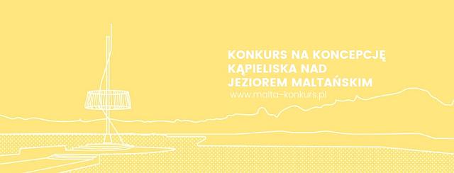 konkurs malta - Konkurs na koncepcję kąpieliska nad jez. Maltańskim